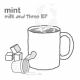 MINT_milk_and_three_ep